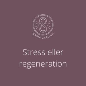 Stress eller regeneration